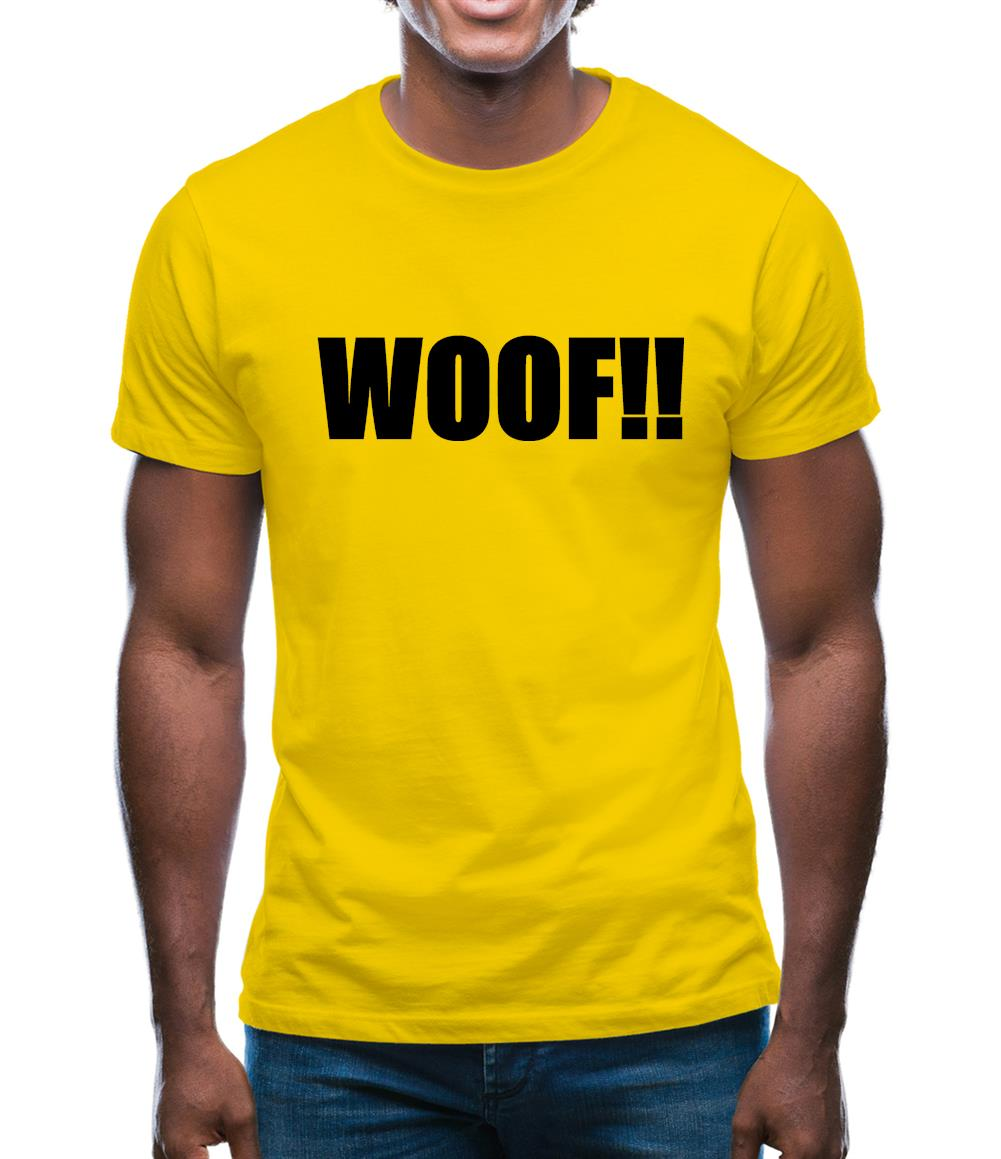 Woof!! Mens T-Shirt