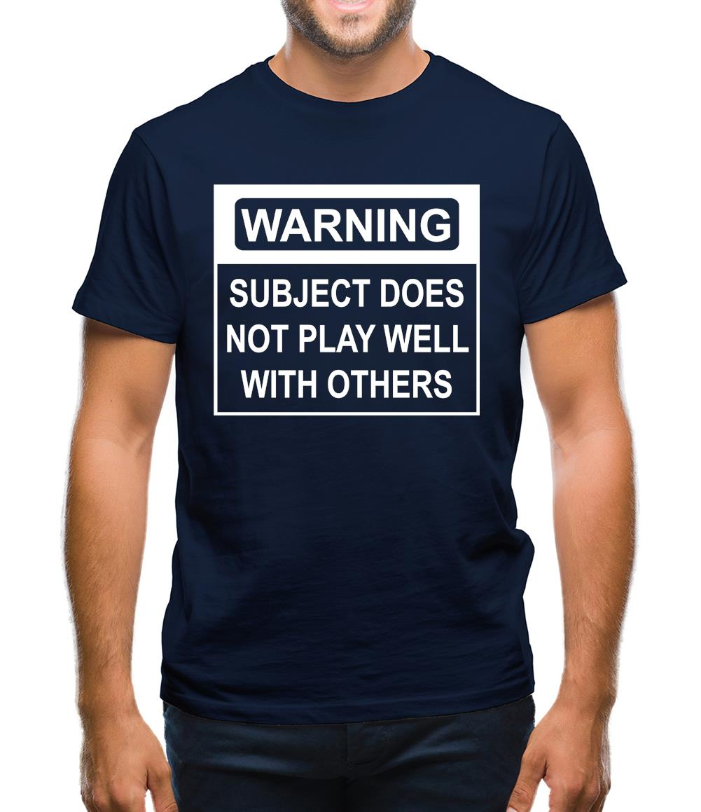 Subject Does Not Play Well With Others Mens T-Shirt