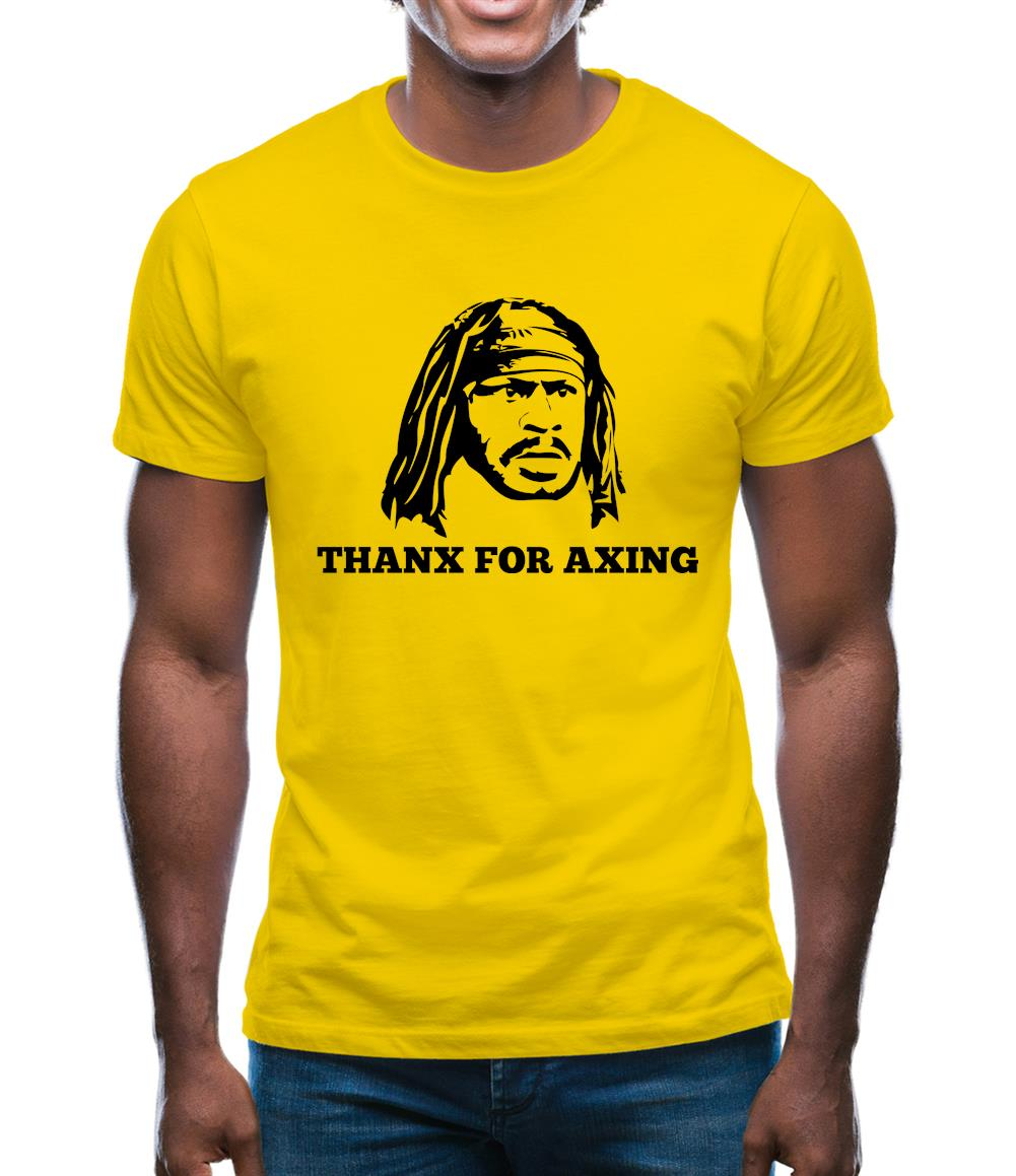 Marshawn Lynch Thanx For Axing Mens T-Shirt