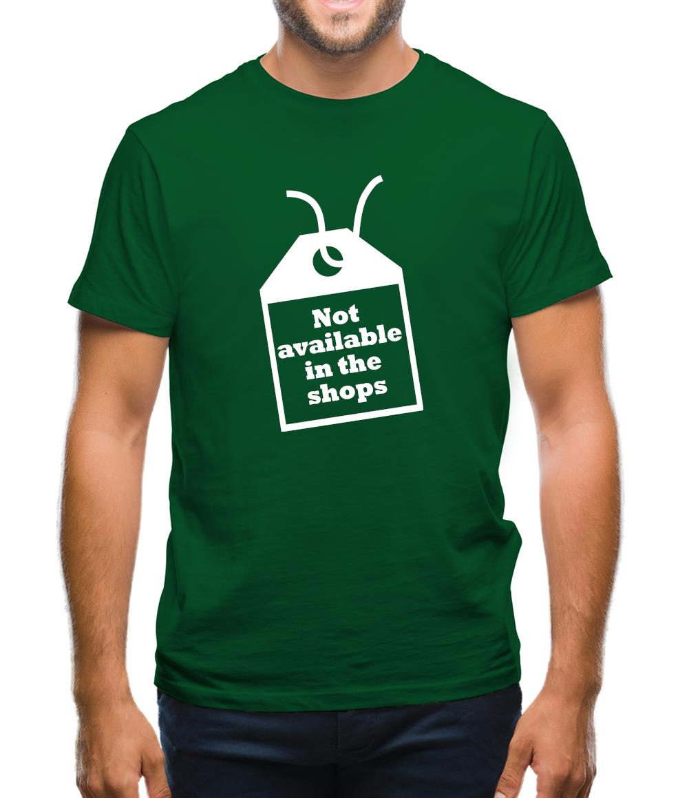 Not Available In The Shops Mens T-Shirt