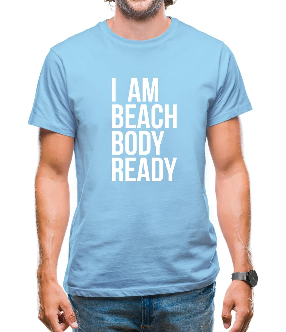 I am beach body ready Mens T-Shirt