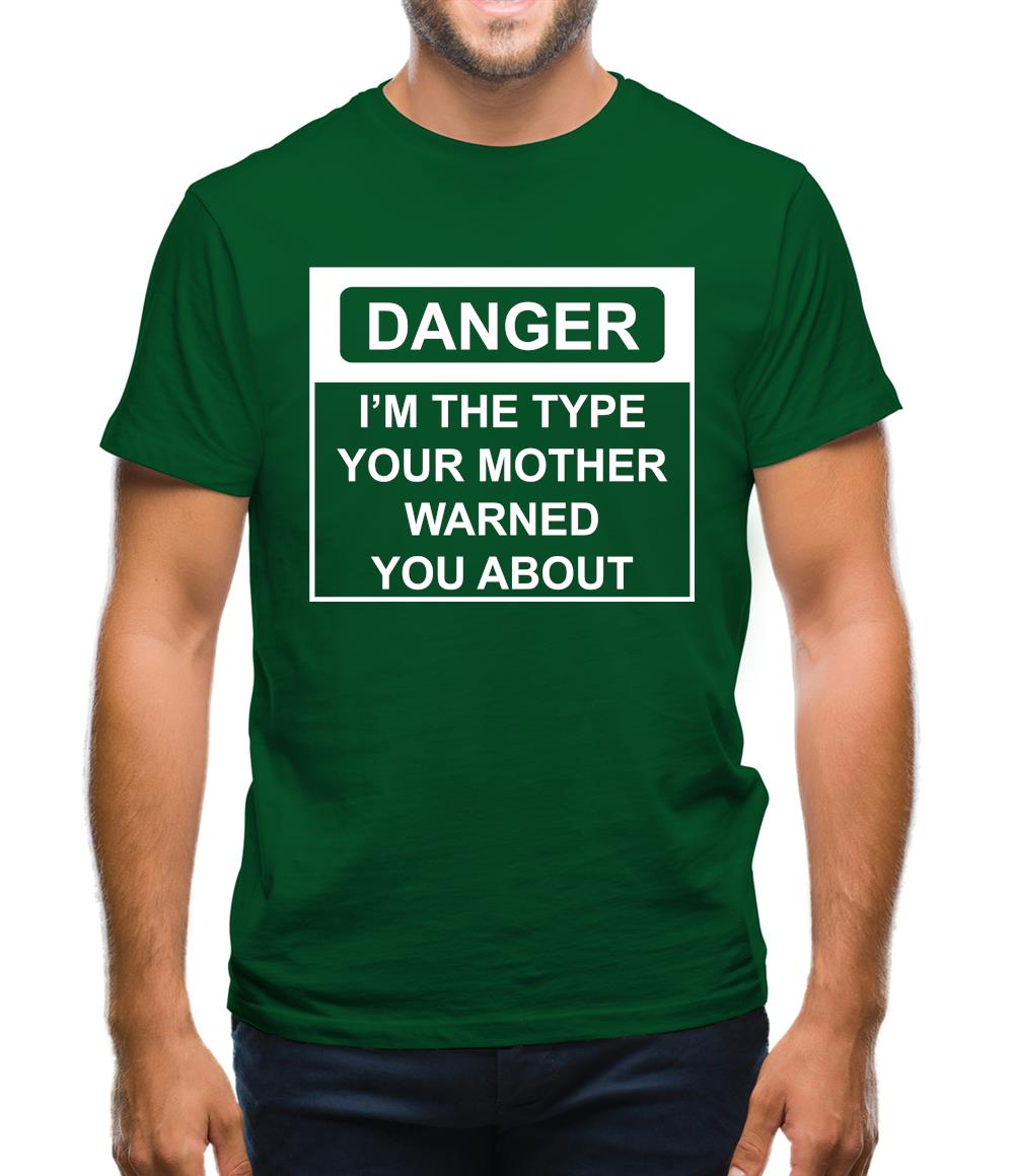 I'm The Type Your Mother Warned You About Mens T-Shirt