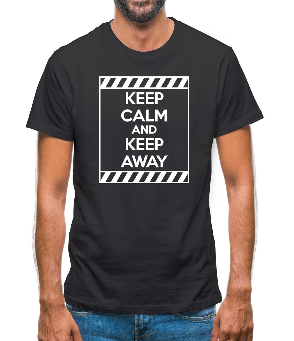 Keep Calm and Keep Away Mens T-Shirt