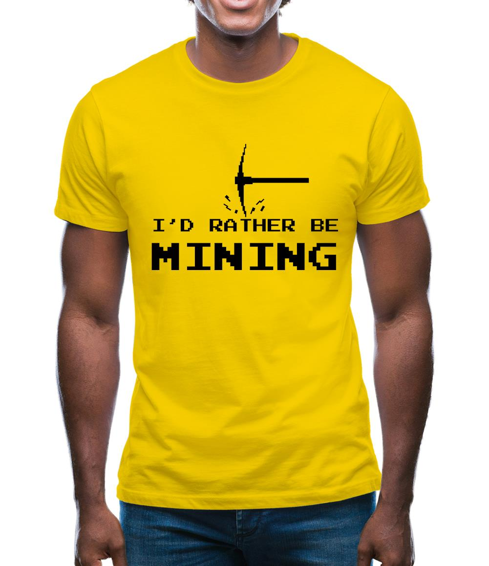 Rather Be Mining Mens T-Shirt