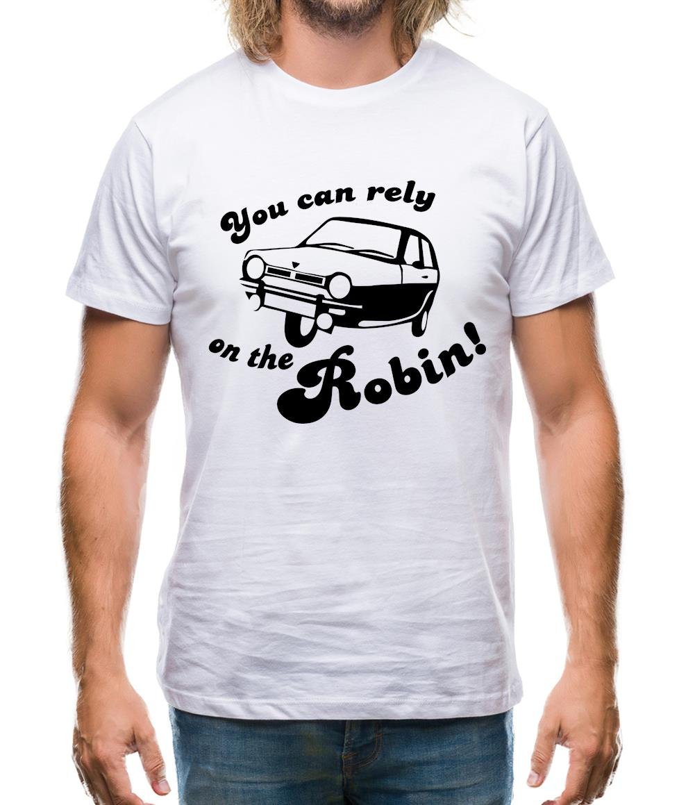 You Can Rely On The Robin Mens T-Shirt