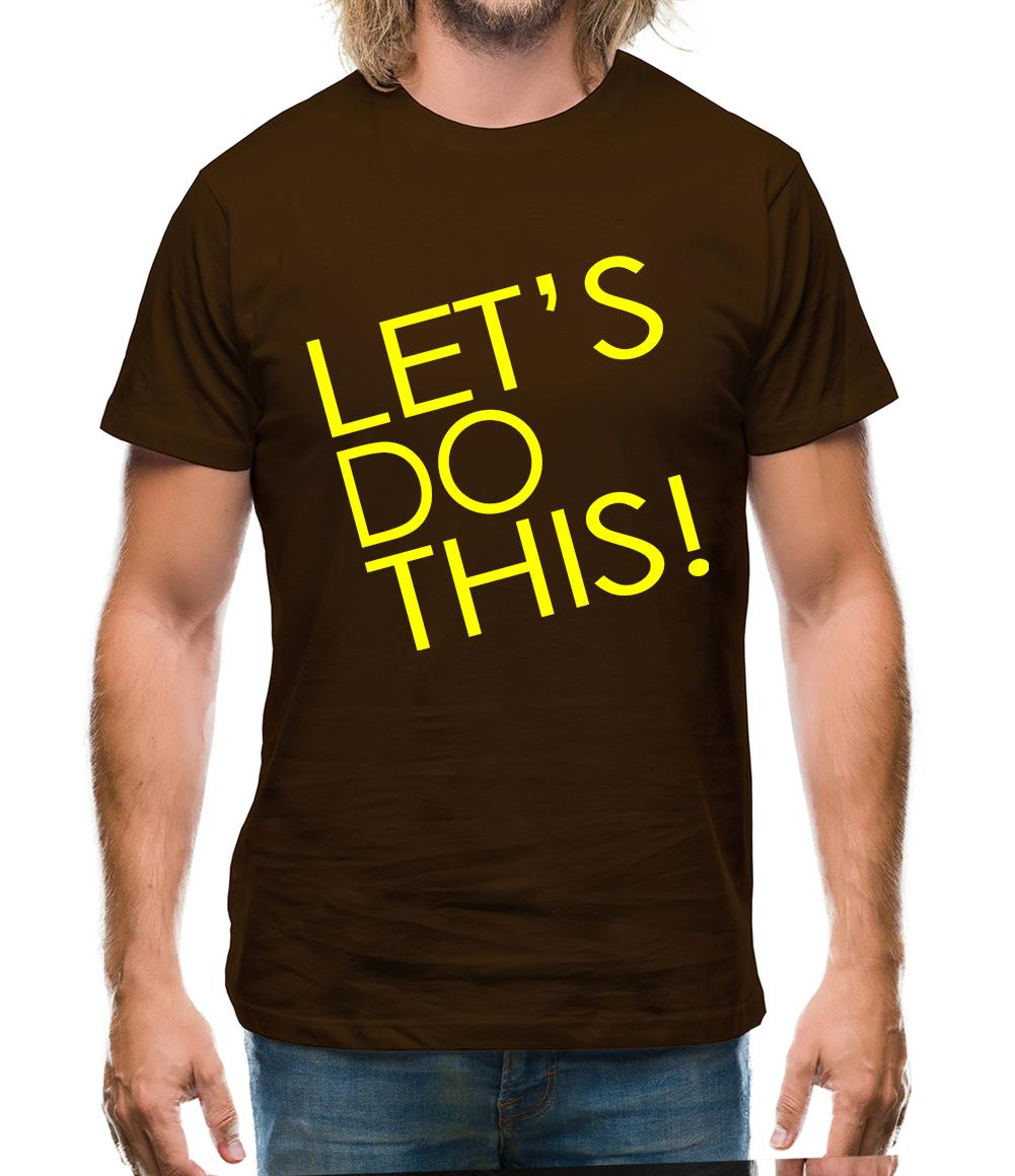 Let's Do This! Mens T-Shirt