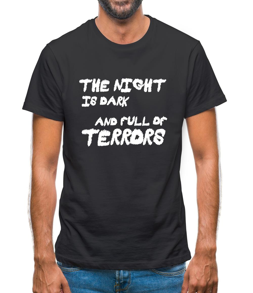 The Night Is Dark And Full Of Terrors Mens T-Shirt