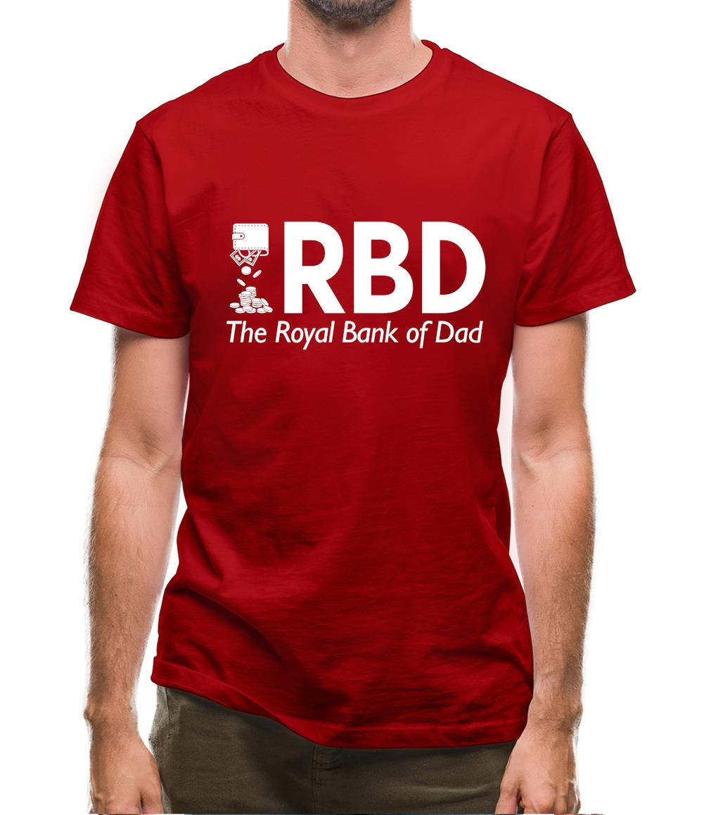 Royal Bank of Dad Mens T-Shirt