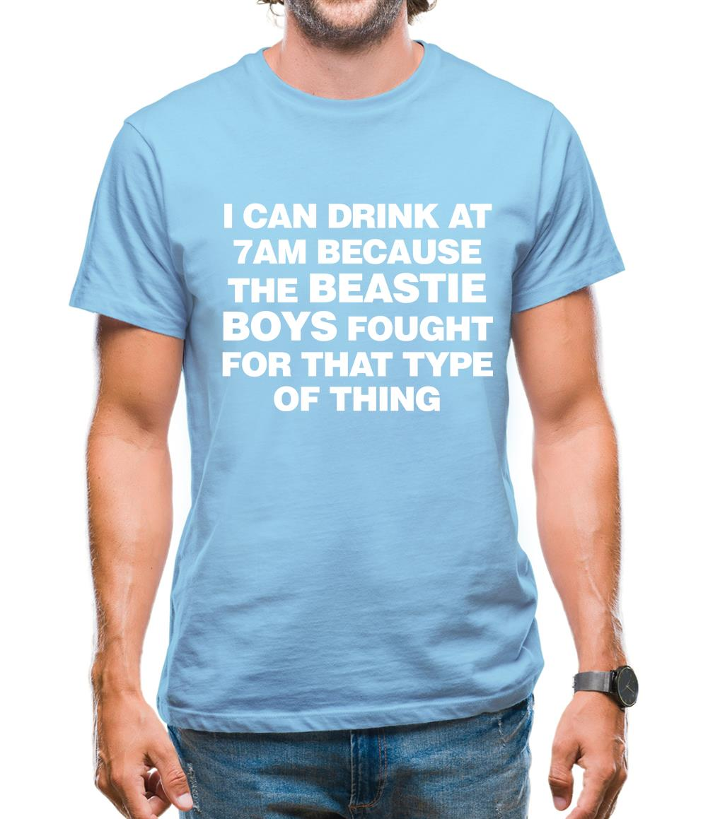 I Can Drink At 7am Because The Beastie Boys Fought For That Type Of Thing Mens T-Shirt