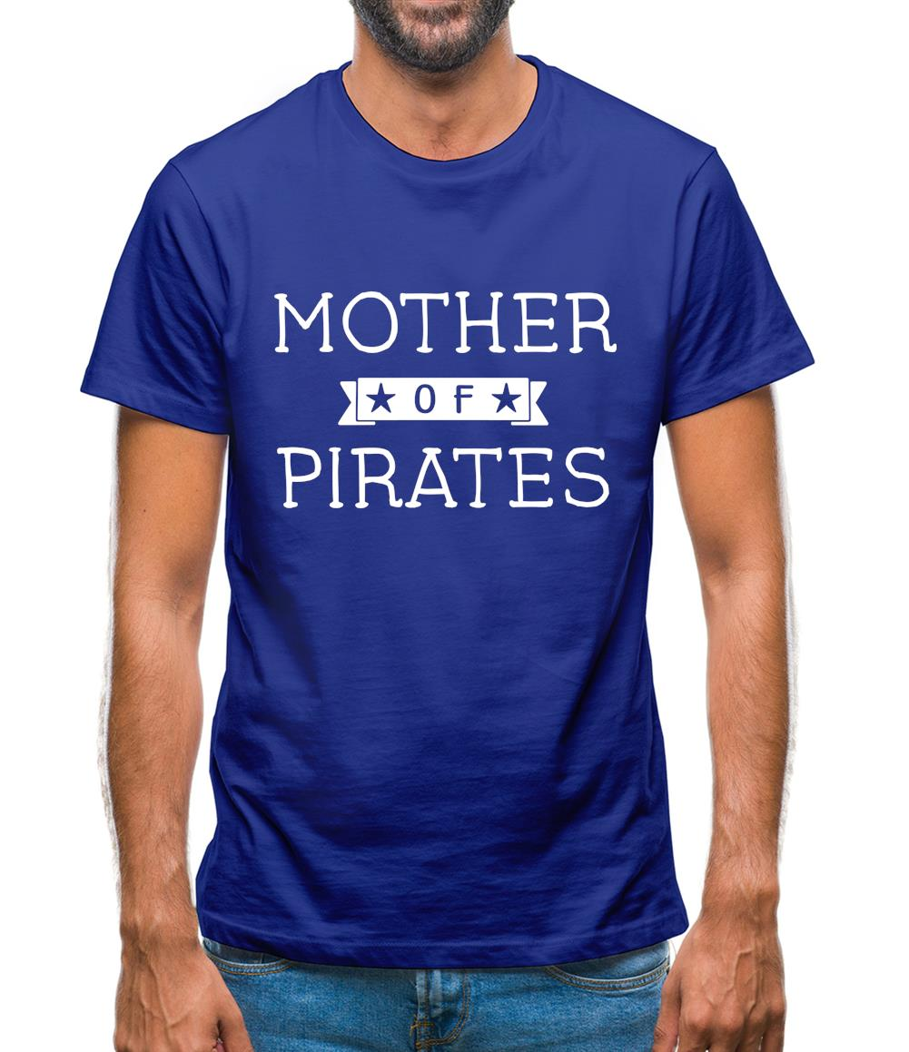 Mother Of Pirates Mens T-Shirt