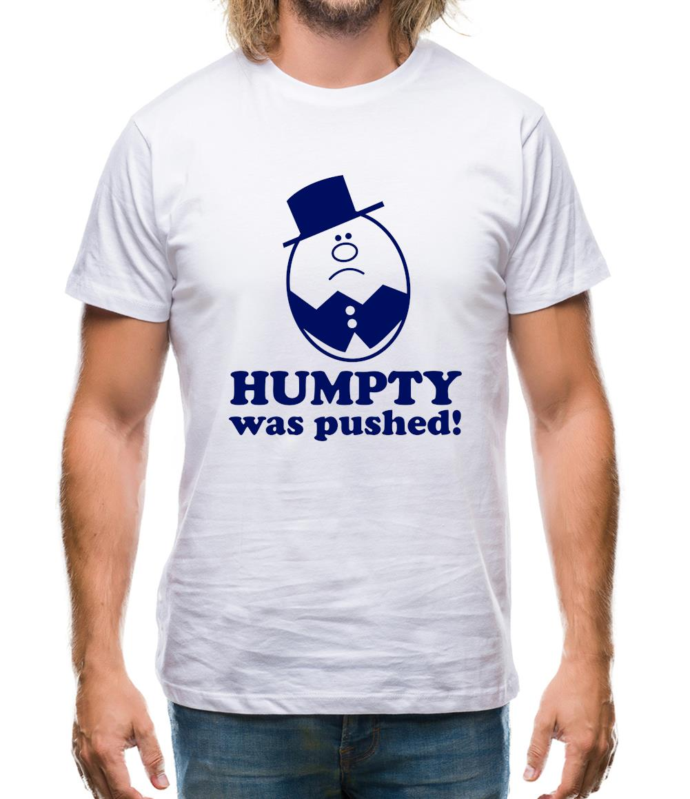 Humpty Was Pushed! Mens T-Shirt