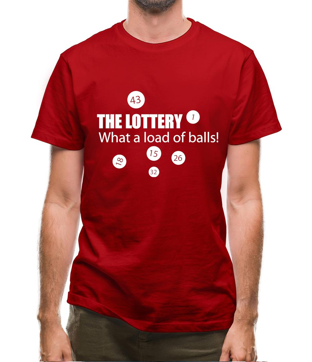 The Lottery - What A Load Of Balls! Mens T-Shirt