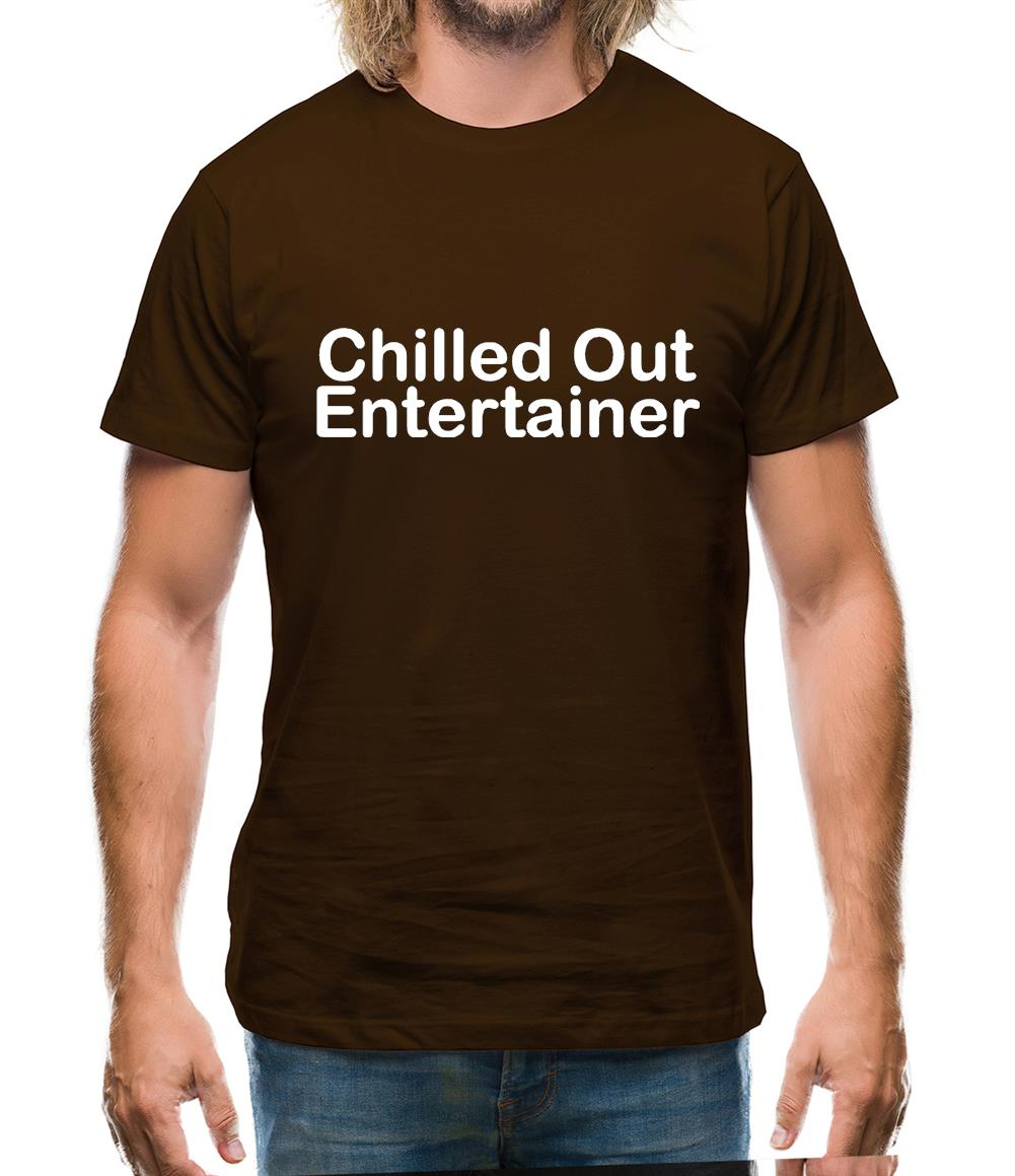 Chilled Out Entertainer Mens T-Shirt