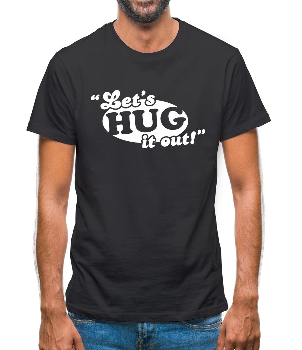 Let's Hug It Out! Mens T-Shirt