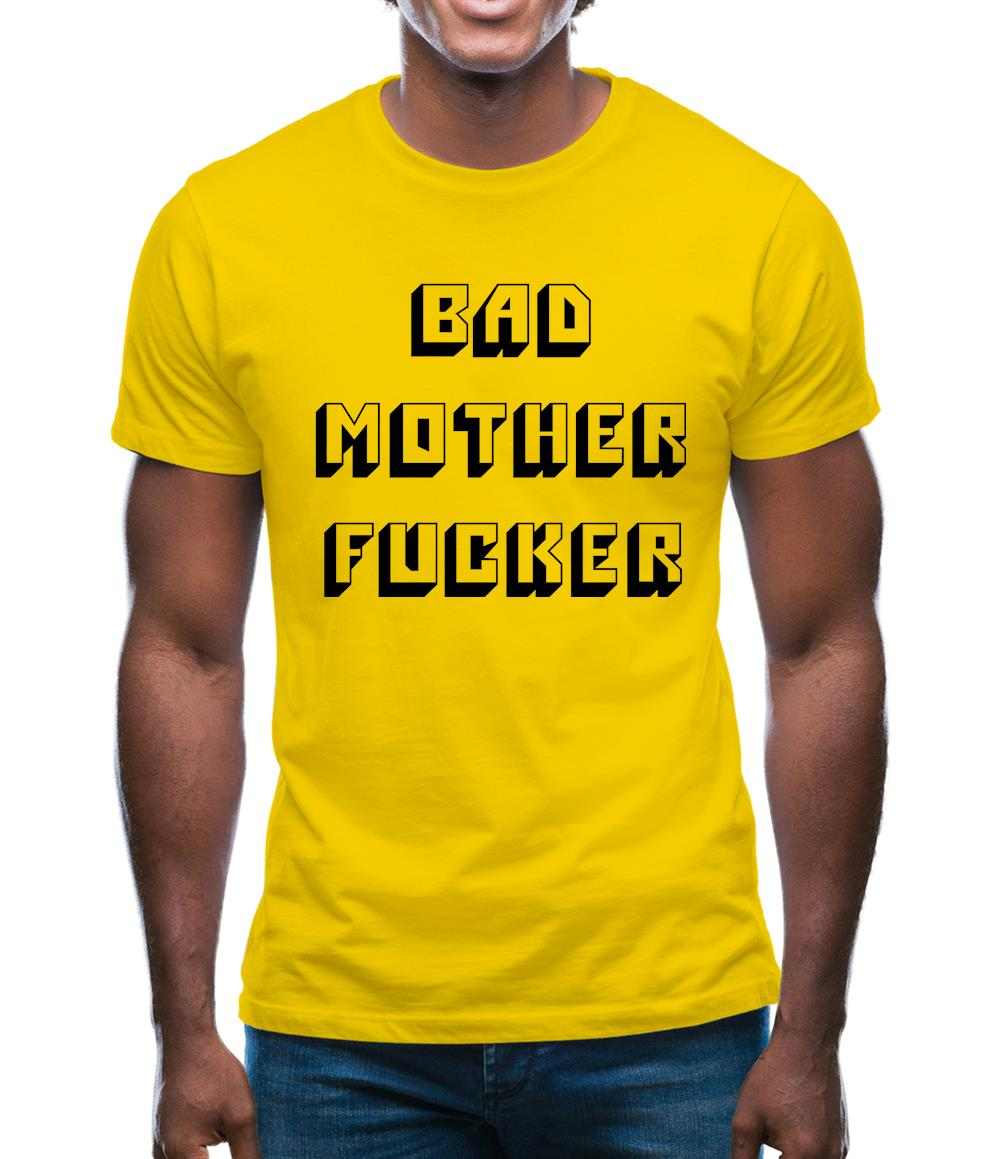 Bad Mother F**ker Mens T-Shirt