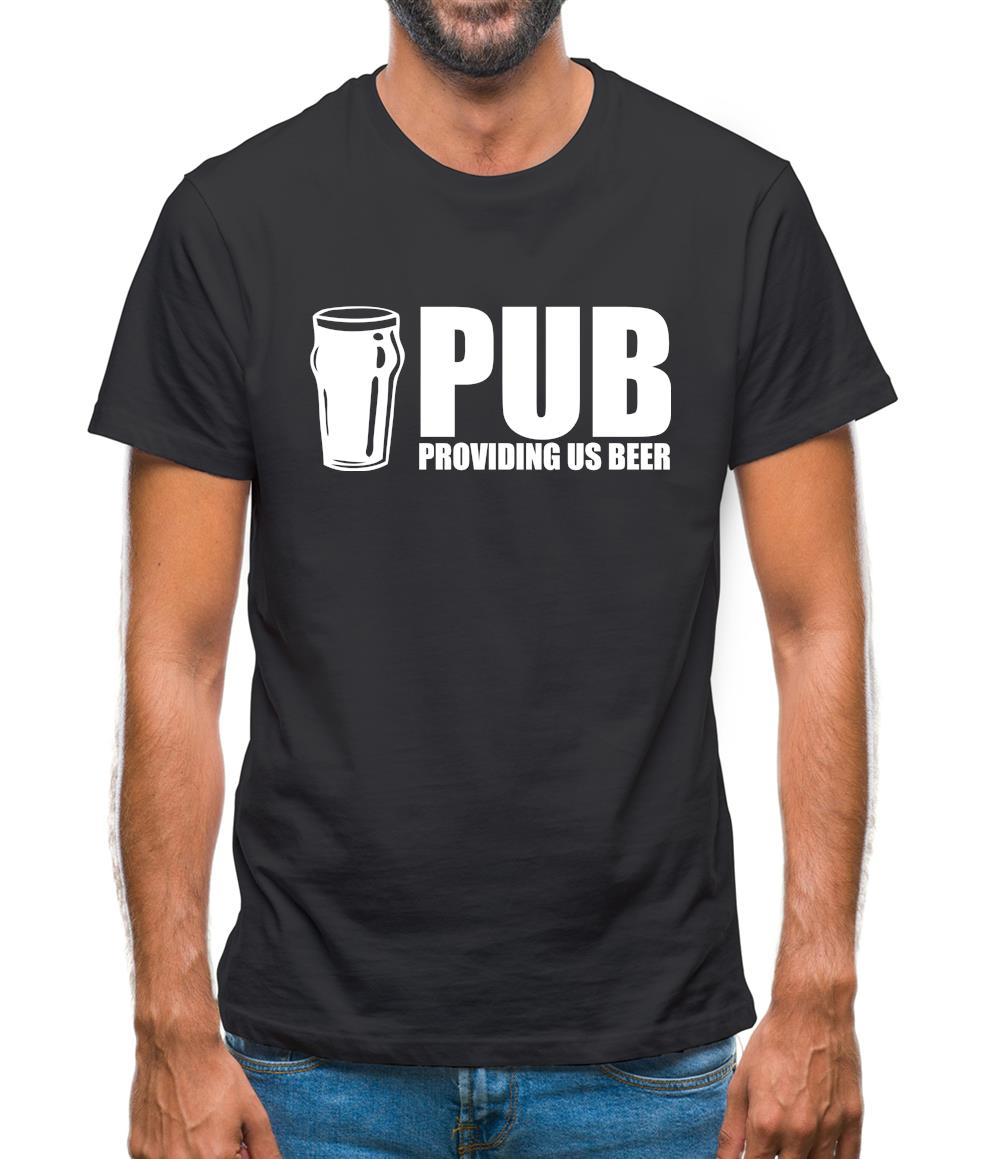 PUB : Providing Us Beer Mens T-Shirt