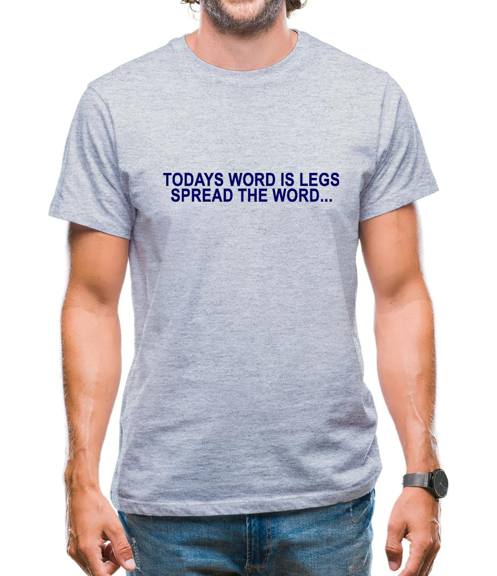 Today's word is legs, Spread the word Mens T-Shirt