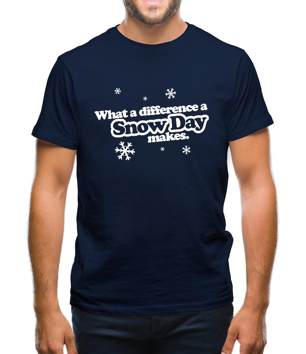 What A Difference A Snow Day Makes Mens T-Shirt