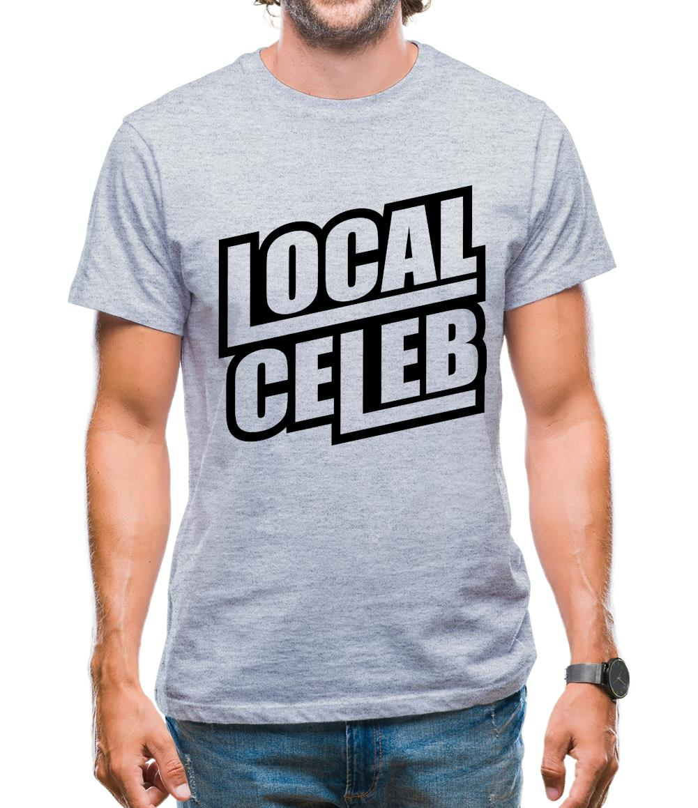 Local Celeb Mens T-Shirt
