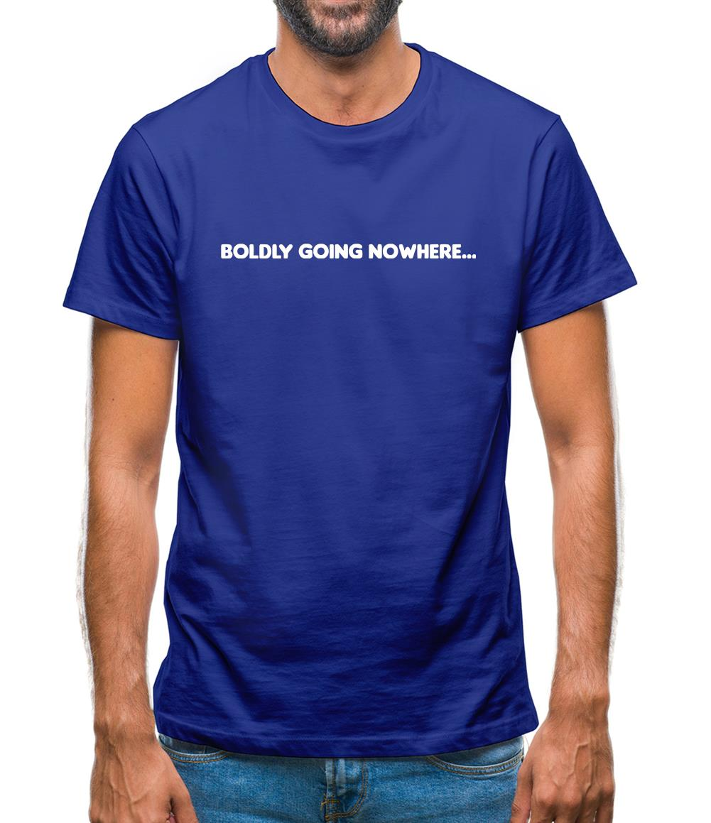 Boldly Going Nowhere Mens T-Shirt
