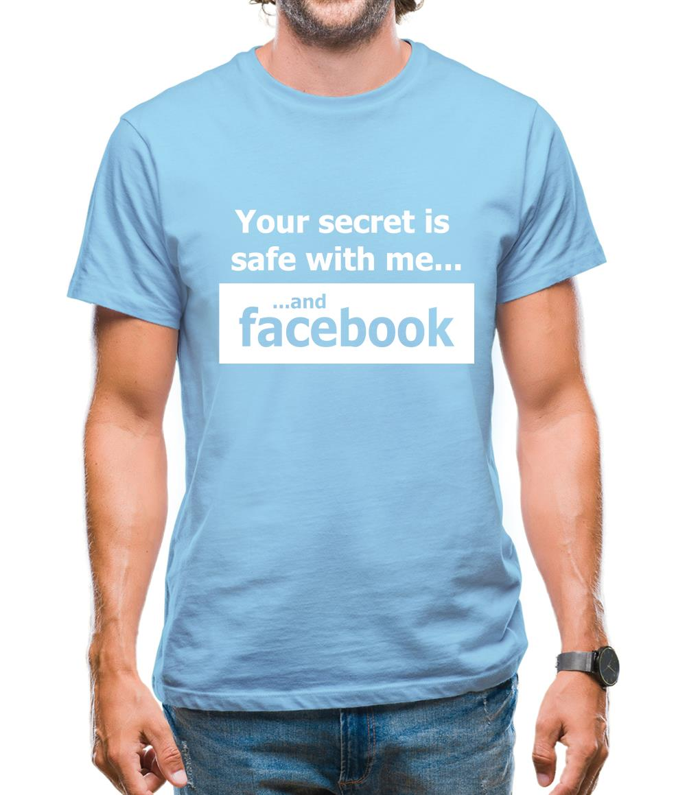 Your Secret Is Safe With Me And Facebook Mens T-Shirt