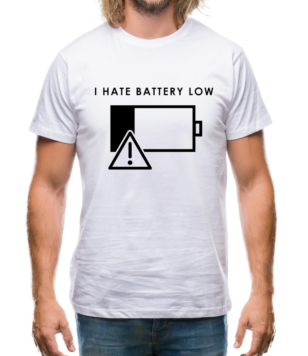 I Hate Battery Low Mens T-Shirt