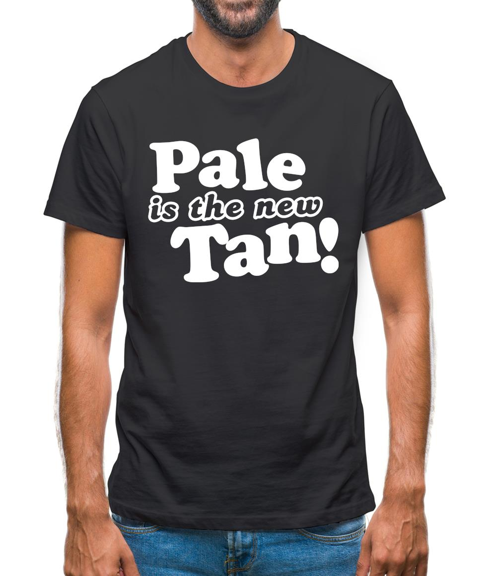 Pale Is The New Tan! Mens T-Shirt