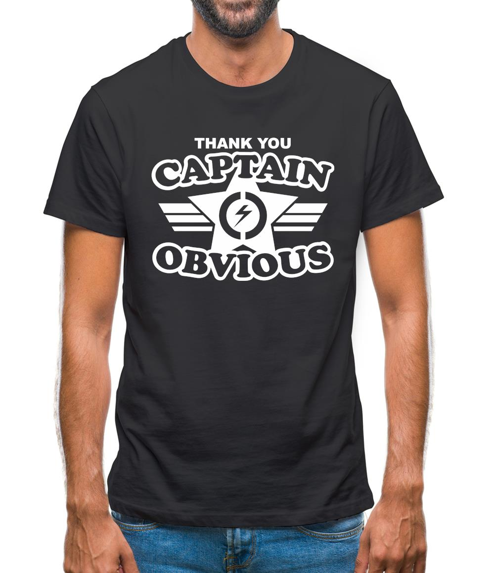 Thank You Captain Obvious Mens T-Shirt