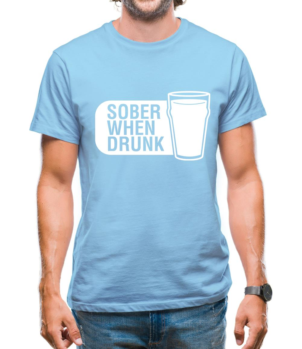 Sober When Drunk Mens T-Shirt