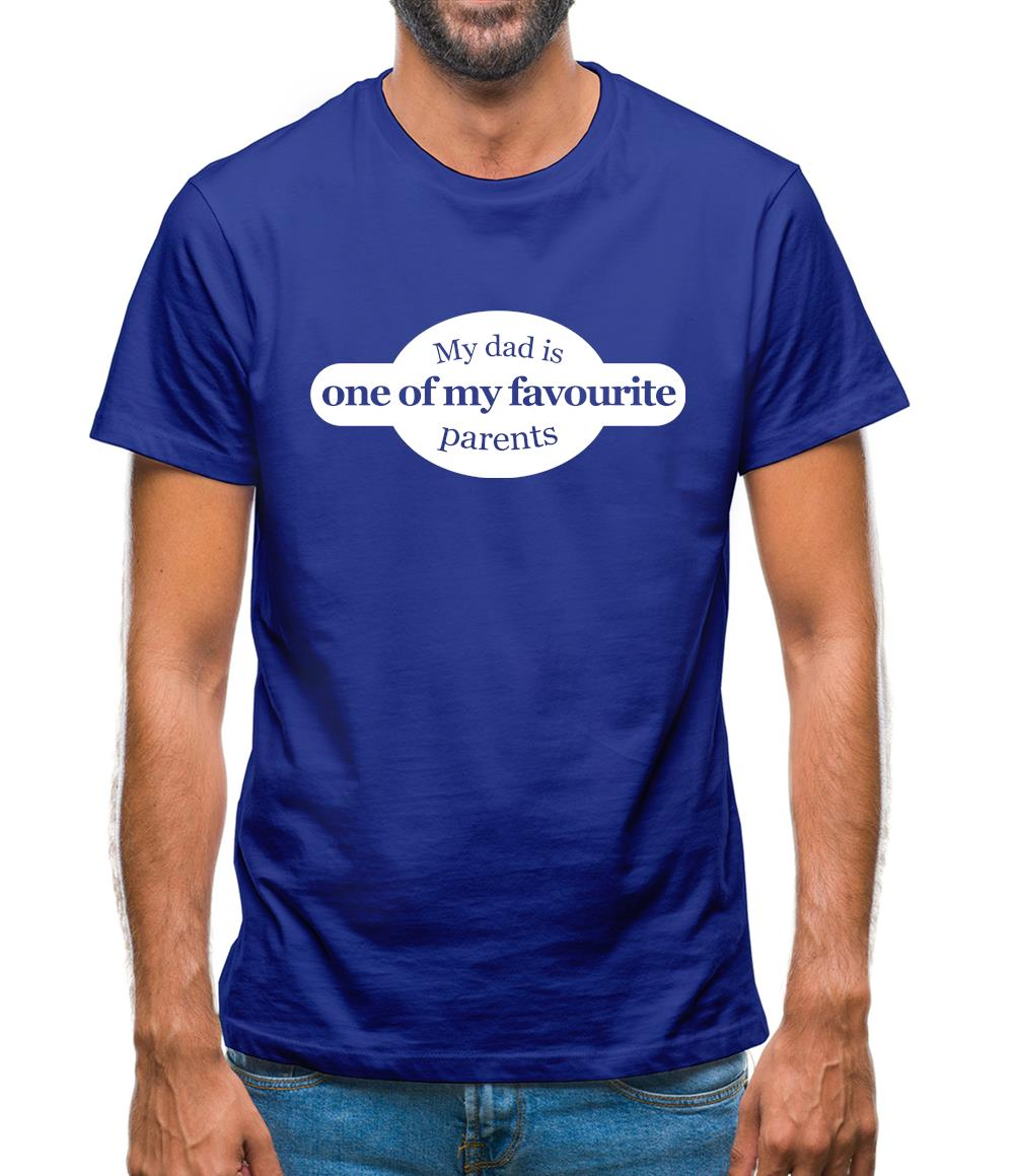 My Dad Is One Of My Favourite Parents Mens T-Shirt