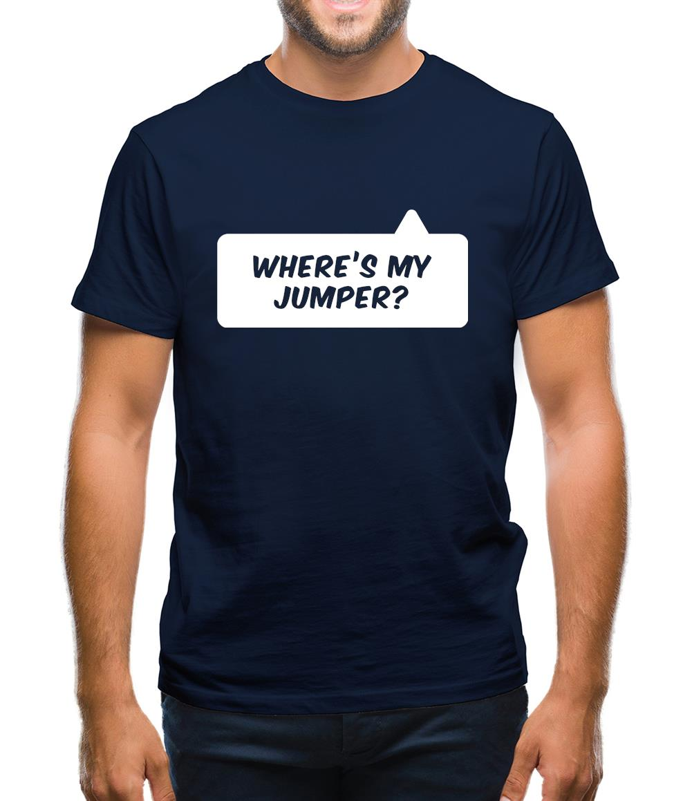 Where's My Jumper? Mens T-Shirt