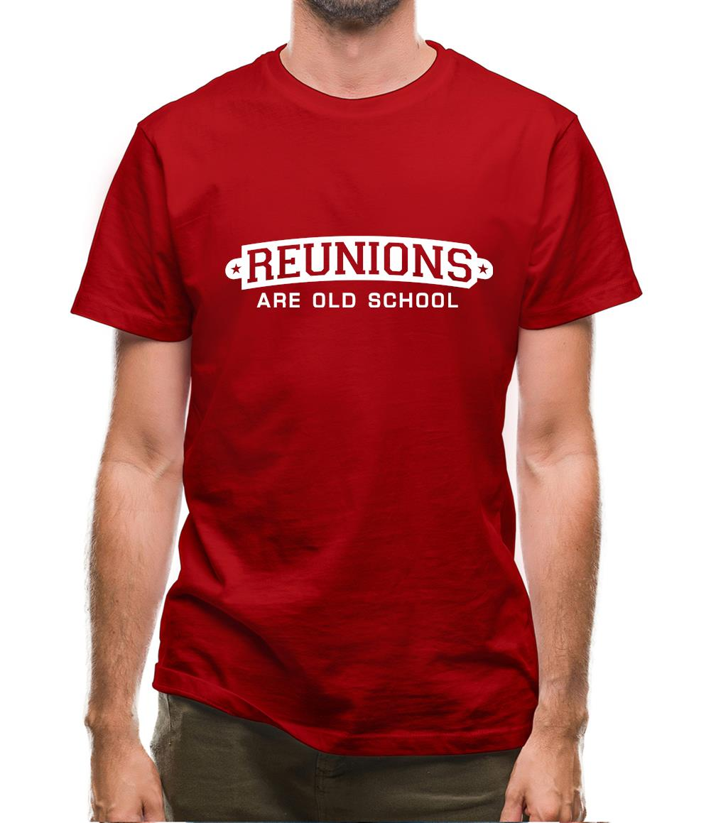 Reunions Are Old School Mens T-Shirt