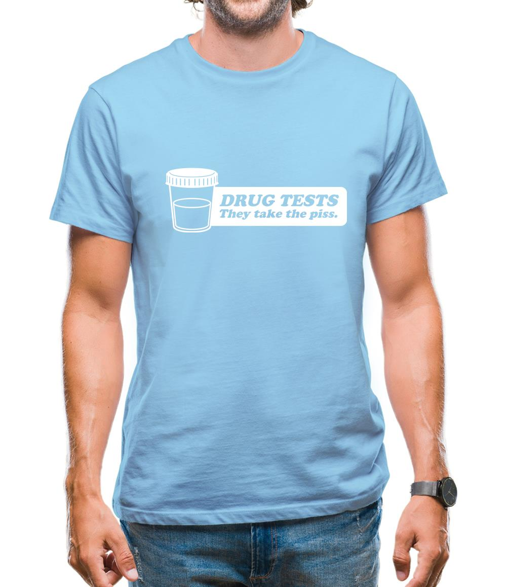 Drug Tests They Take The Piss Mens T-Shirt