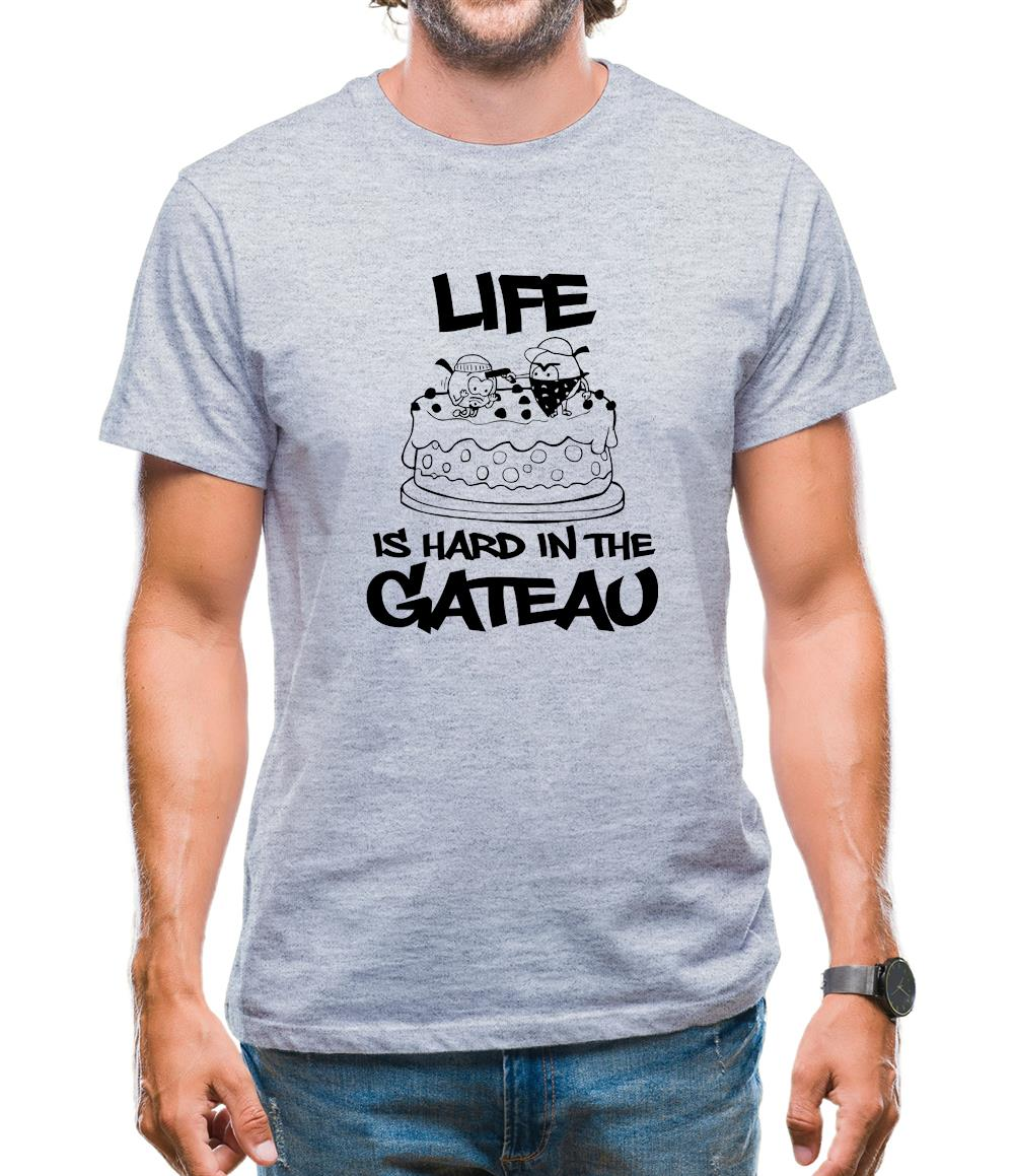 Life Is Hard In The Gateau Mens T-Shirt