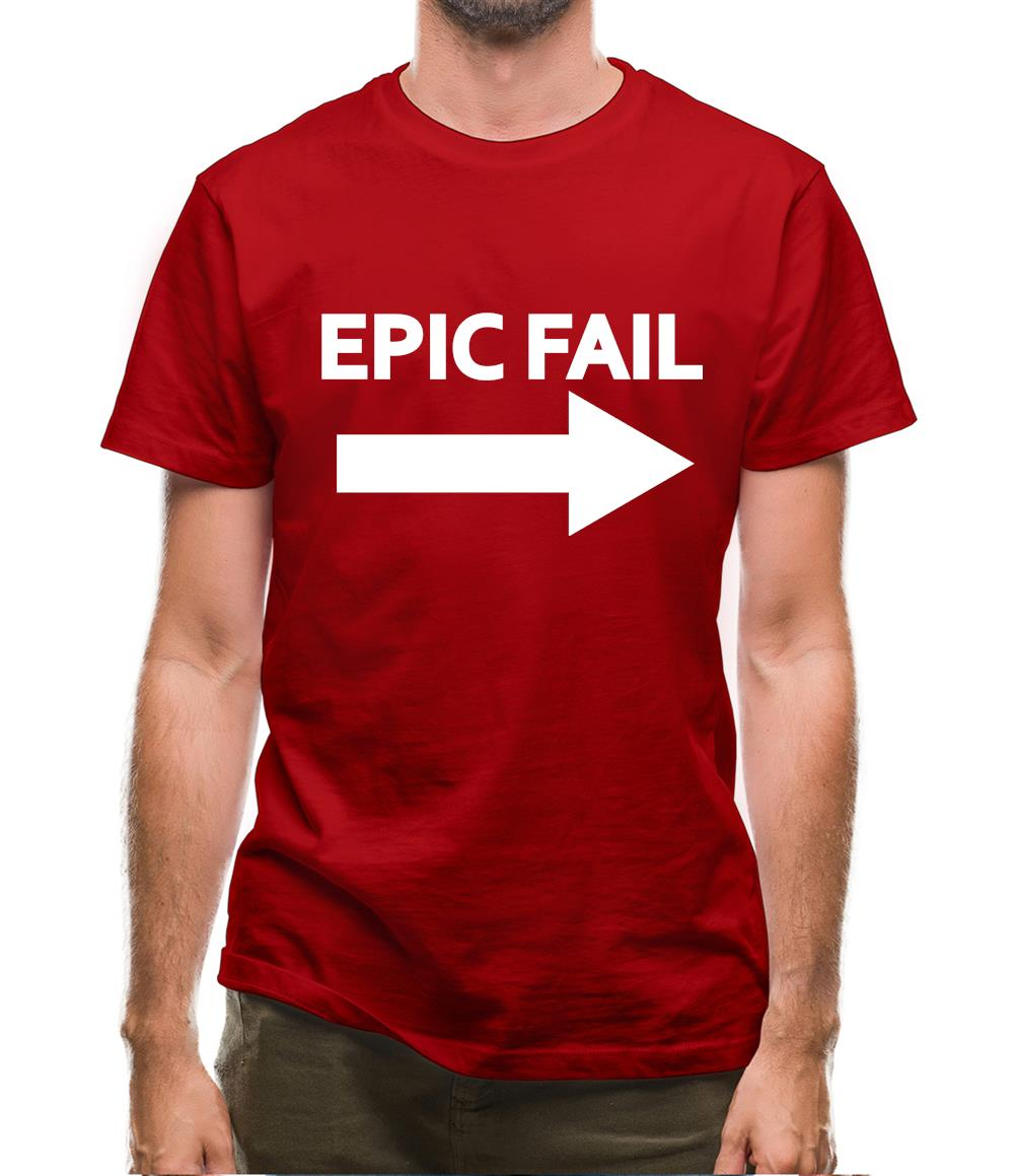 Epic Fail Mens T-Shirt