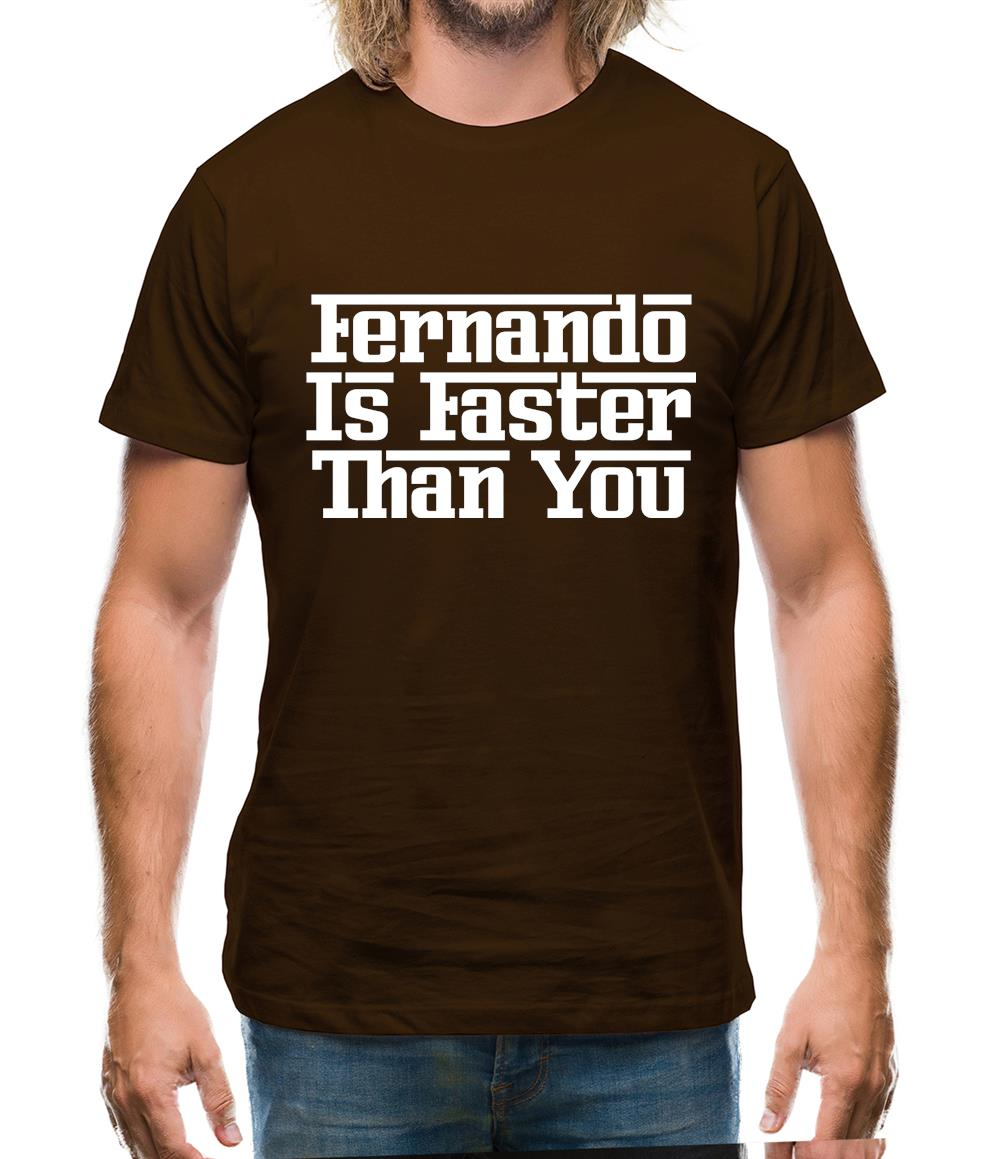 Fernando Is Faster Than You Mens T-Shirt