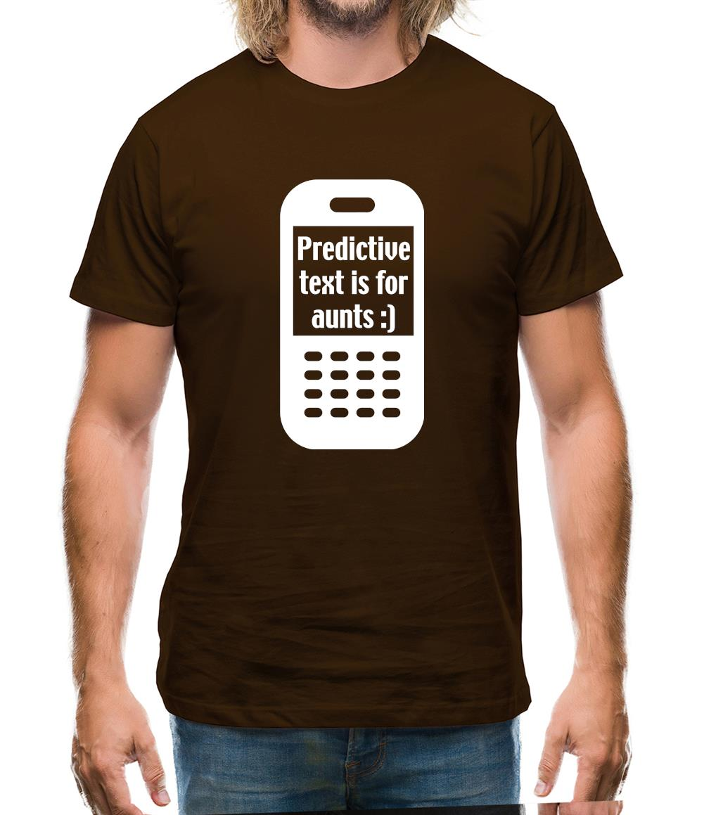 Predictive Text Is For Aunts Mens T-Shirt