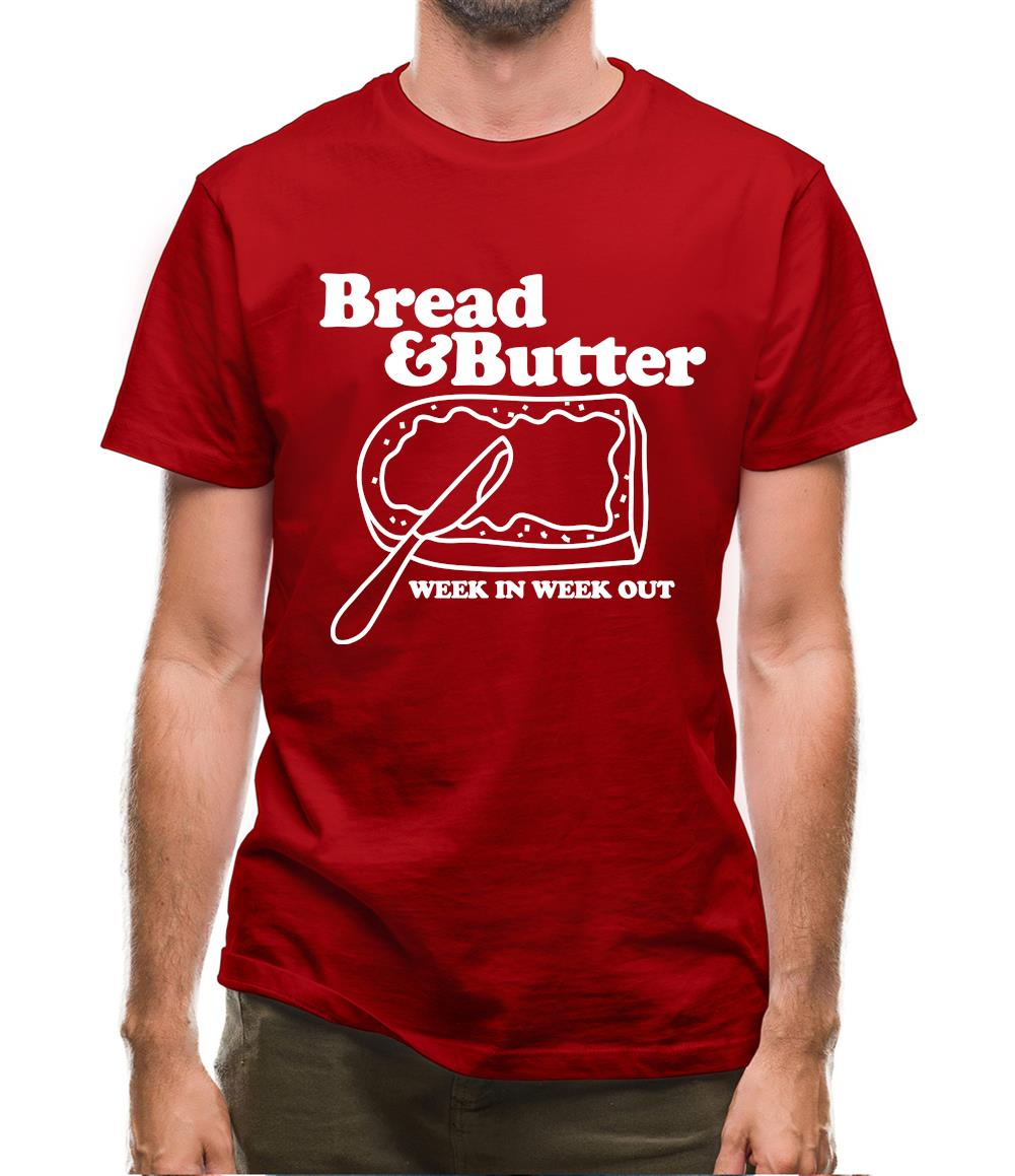 Bread and Butter week in week out Mens T-Shirt