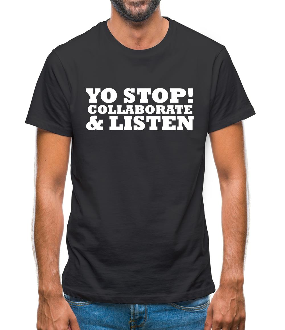 Yo Stop! Collaborate and listen Mens T-Shirt