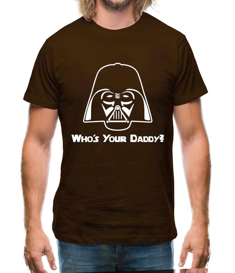 Who's Your Daddy? Mens T-Shirt