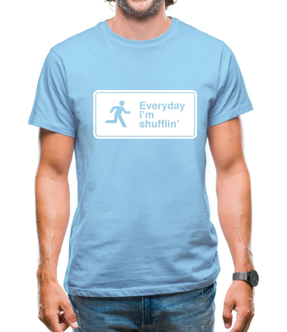 Everyday I'm Shufflin' Mens T-Shirt