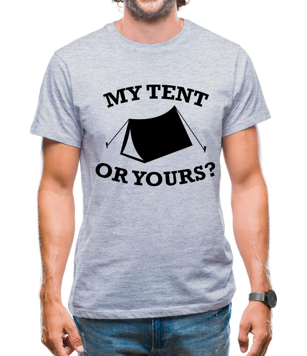 My Tent Or Yours? Mens T-Shirt