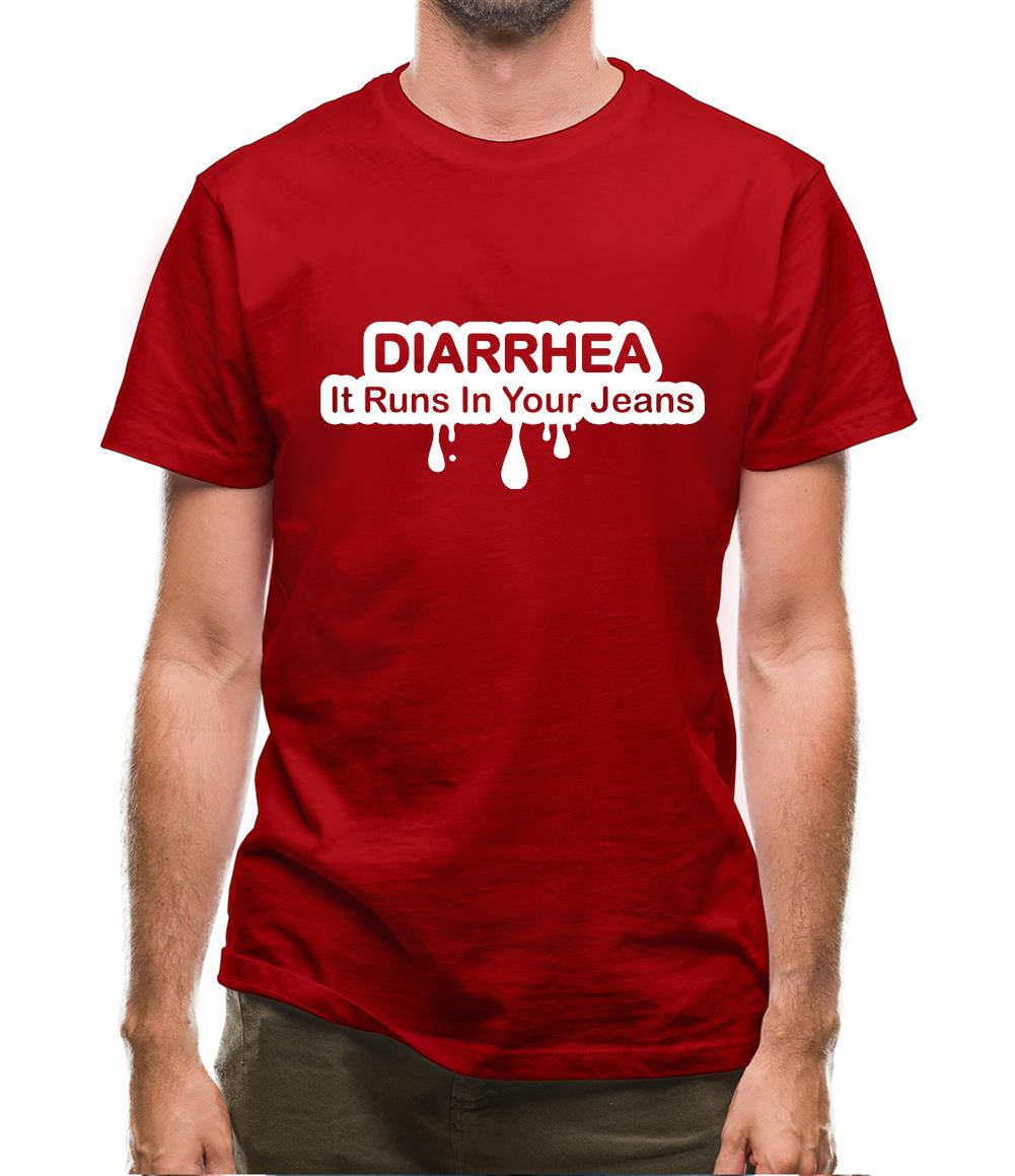Diarrhea It Runs In Your Jeans Mens T-Shirt