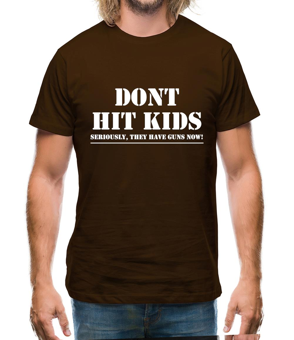 Don't Hit Kids..Seriously, they have guns now Mens T-Shirt