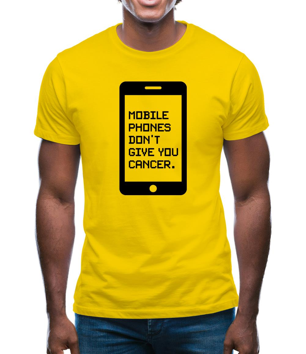 Mobile Phones Don't Give You Cancer Mens T-Shirt