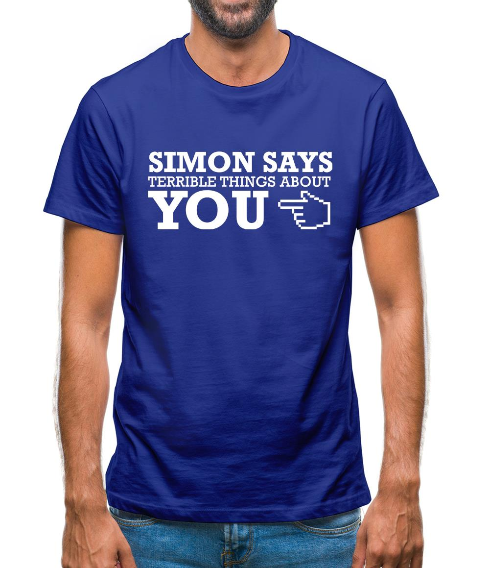 Simon says terrible things about you Mens T-Shirt