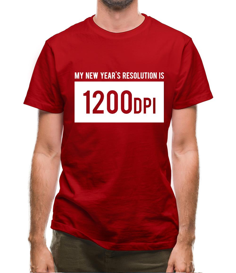 My New Year's Resolution Is 1200dpi Mens T-Shirt