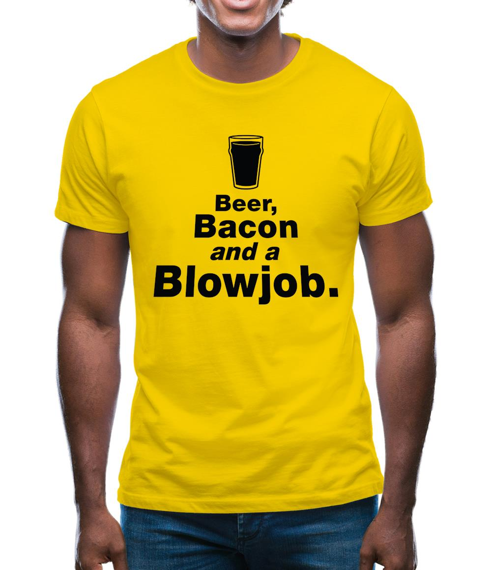 Beer Bacon And A Blowjob Mens T-Shirt