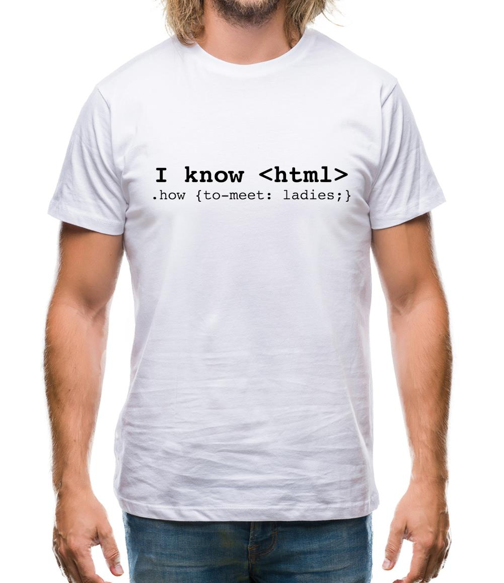 I Know Html How To Meet Ladies Mens T-Shirt