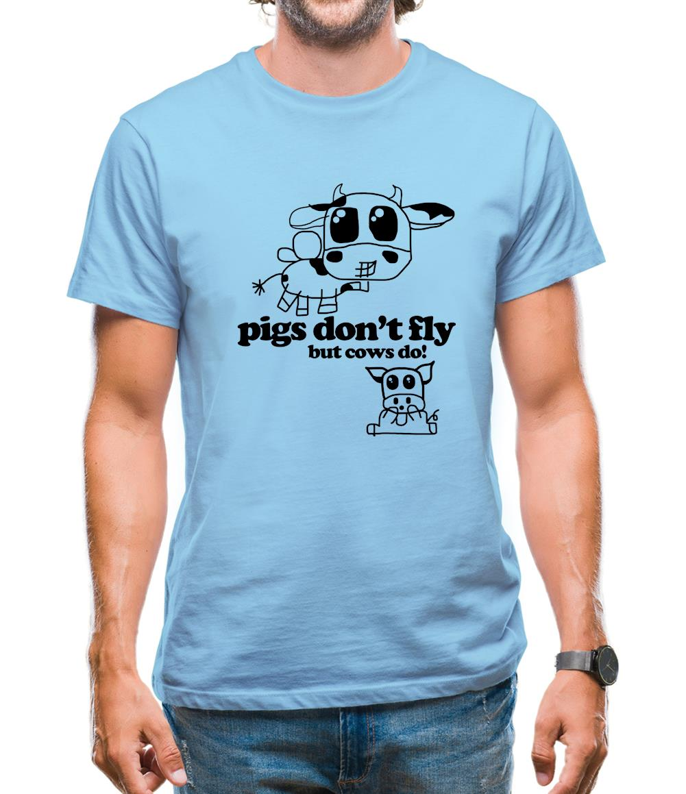 Pigs Don't Fly but cows do! Mens T-Shirt